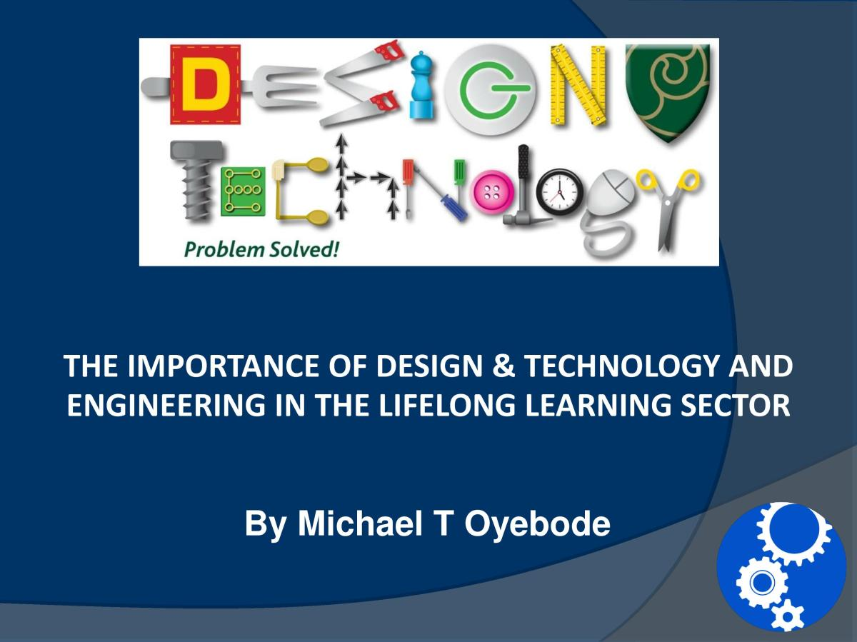 DT & Engineering Resources: The Importance of Design & Technology and Engineering in the Lifelong Learning Sector