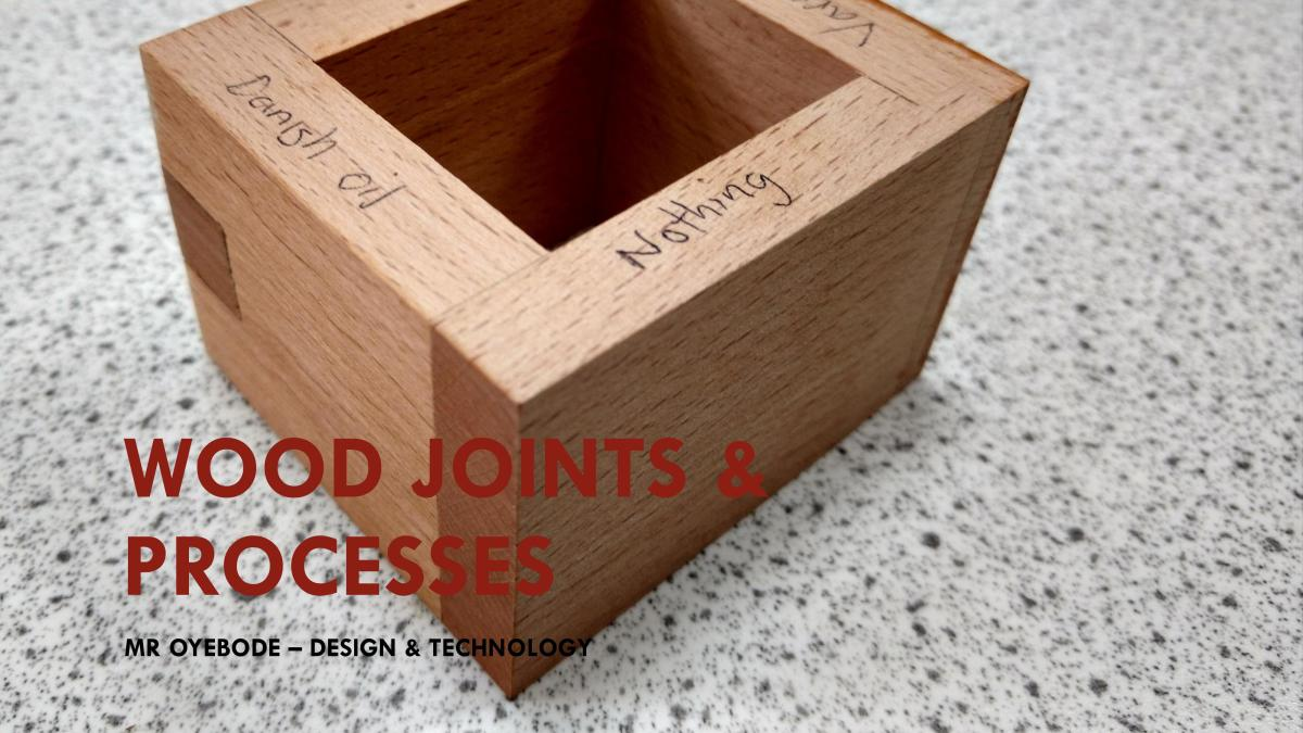 Design Technology Resources: Wood Joints & Processes