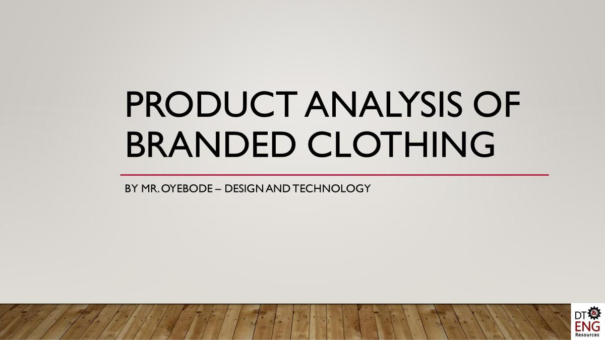 Design Technology (Textiles) Resources: Product Analysis of Branded Clothing