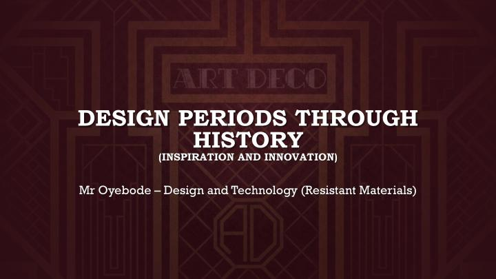 Design periods through history - Inspiration and Innovation-page-001