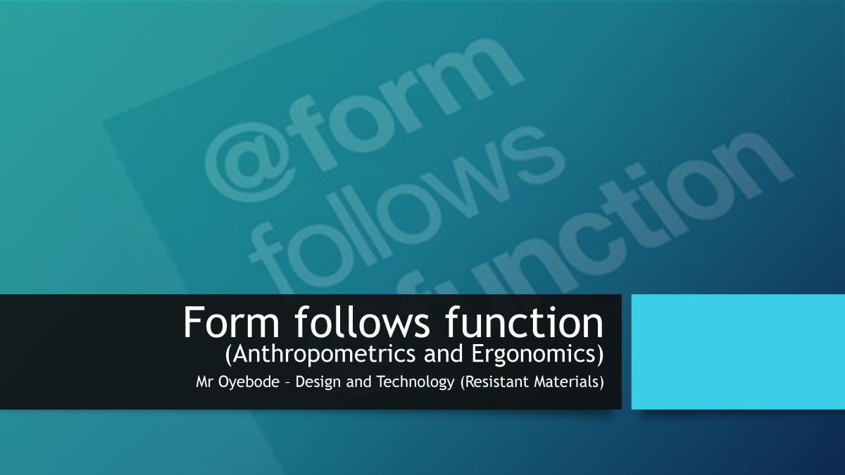 Design and Technology Resources: Form follows function (Anthropometrics and Ergonomics)