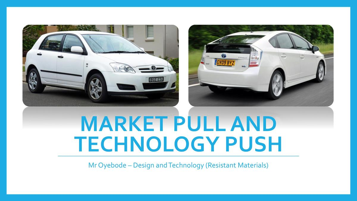 Design and Technology Resources: Market Pull and Technology Push