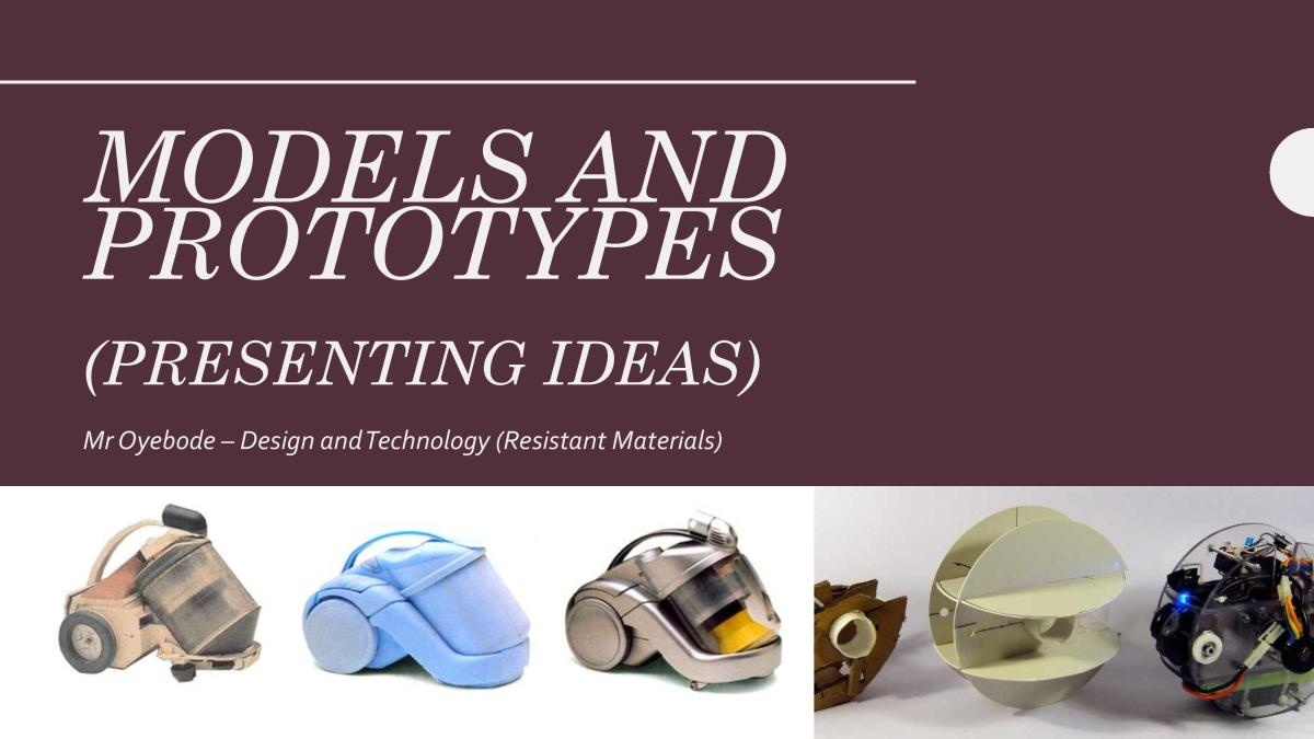 Design and Technology Resources: Models and Prototypes (Presenting Ideas)