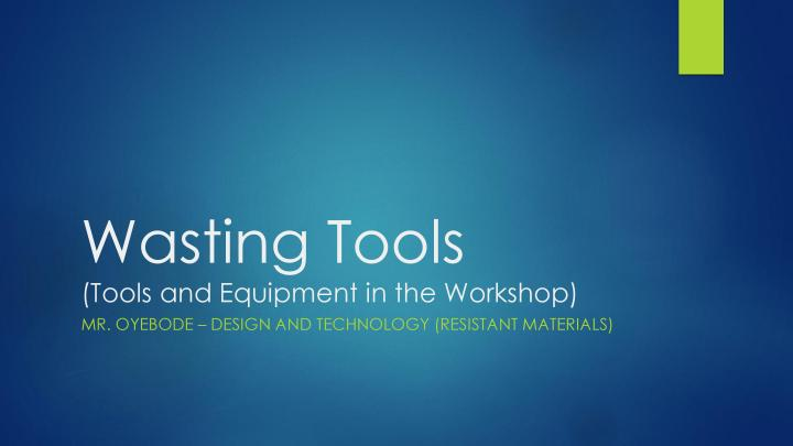 Wasting Tools - Tools and Equipment in the Workshop-page-001