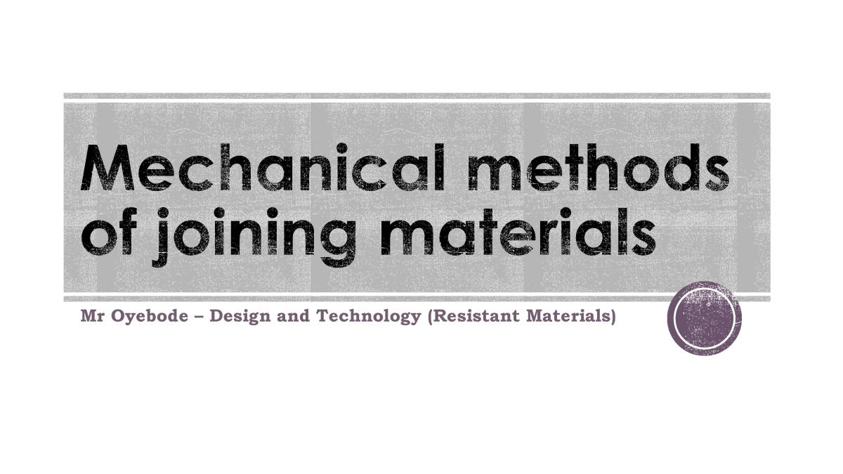 Design Technology Resources: Mechanical methods of joining materials