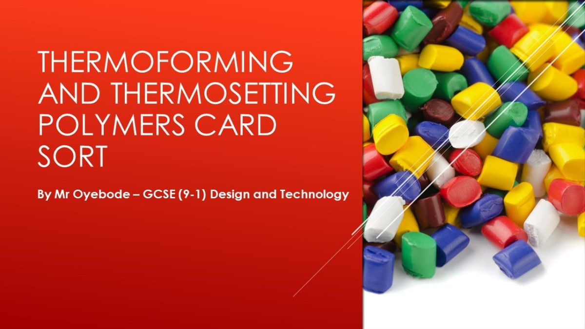 Design Technology Resources: Thermoforming and Thermosetting Polymers Card Sort